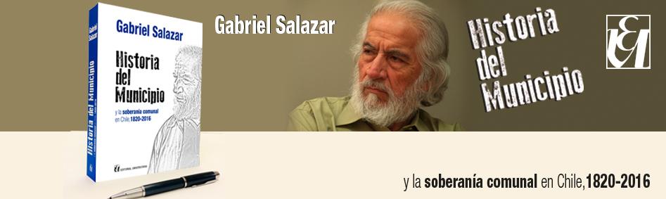 Historia del Municipio Gabriel Salazar Editorial Universitaria